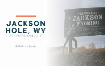 Jackson Hole Restaurants for a Plant-Based Diet