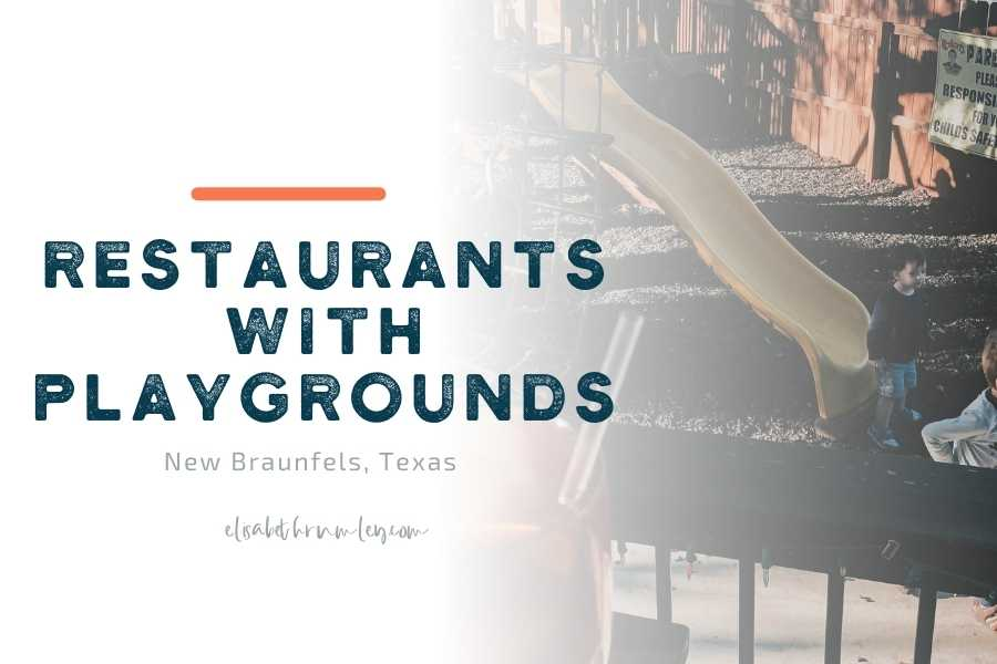 7 Restaurants with Playgrounds New Braunfels