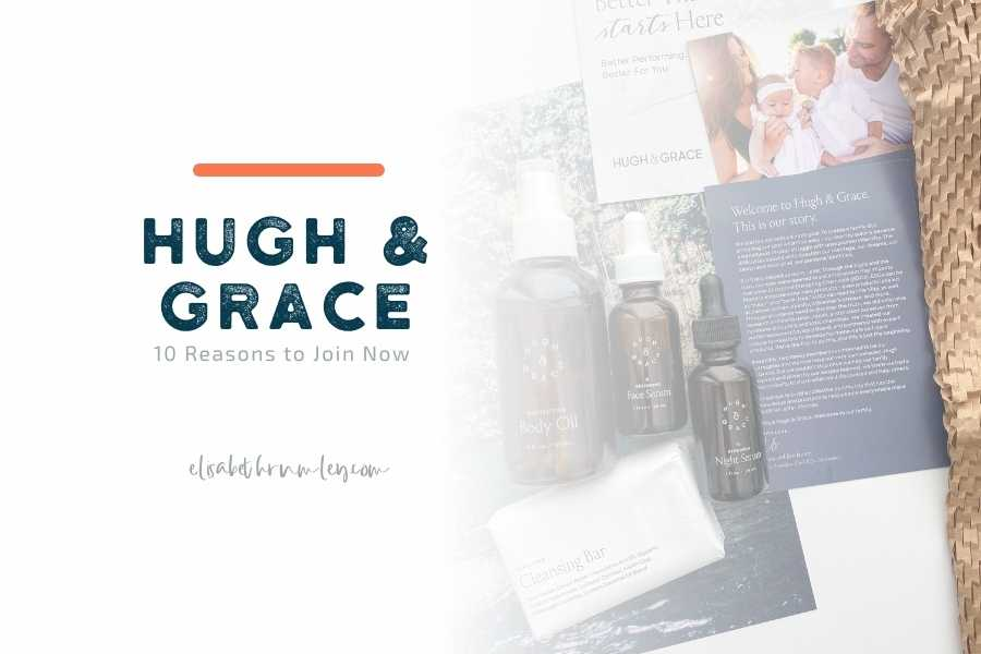 10 Reasons to Join Hugh & Grace Right Now